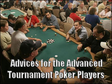 Advices for the Advanced Tournament Poker Players